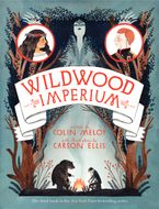 Wildwood Imperium Hardcover  by Colin Meloy