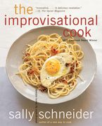 The Improvisational Cook Paperback  by Sally Schneider