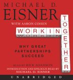 Working Together Downloadable audio file UBR by Michael D. Eisner