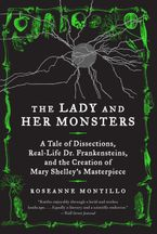 The Lady and Her Monsters Paperback  by Roseanne Montillo