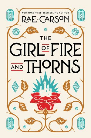 The Girl of Fire and Thorns by Rae Carson | Paperback | Epic Reads
