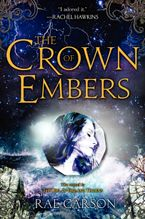 The Crown of Embers Hardcover  by Rae Carson