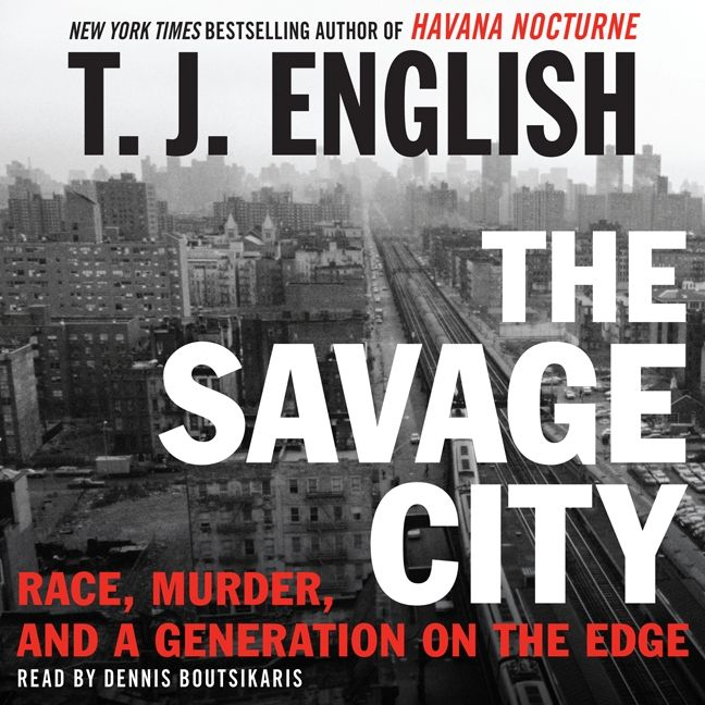 The Savage City T J English Digital Audiobook