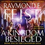 A Kingdom Besieged Downloadable audio file UBR by Raymond E. Feist