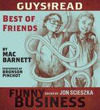 Guys Read: Best of Friends Downloadable audio file UBR by Mac Barnett