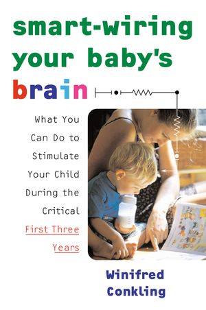 Smart-Wiring Your Baby's Brain book image