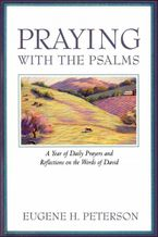 Praying with the Psalms eBook  by Eugene H. Peterson