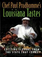 Chef Paul Prudhomme's Louisiana Tastes eBook  by Paul Prudhomme