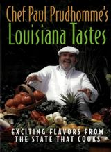 Chef Paul Prudhomme's Louisiana Tastes