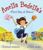 Amelia Bedelia's First Day of School Hardcover  by Herman Parish