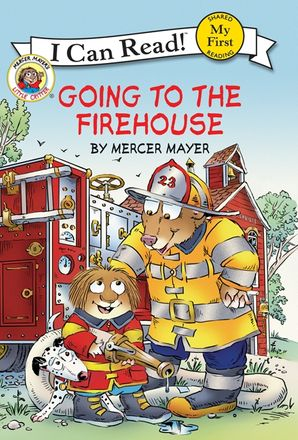 Little Critter: Going to the Firehouse