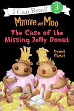 Minnie and Moo: The Case of the Missing Jelly Donut eBook  by Denys Cazet