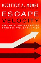 Escape Velocity Hardcover  by Geoffrey A. Moore
