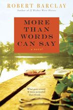 More Than Words Can Say Paperback  by Robert Barclay