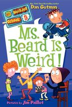 My Weirder School #5: Ms. Beard Is Weird! Paperback  by Dan Gutman