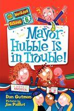 my-weirder-school-6-mayor-hubble-is-in-trouble