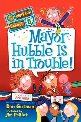 My Weirder School #6: Mayor Hubble Is in Trouble!