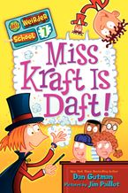 My Weirder School #7: Miss Kraft Is Daft! Hardcover  by Dan Gutman