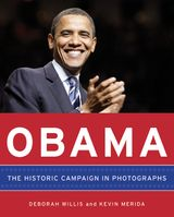 Obama: The Historic Campaign in Photographs