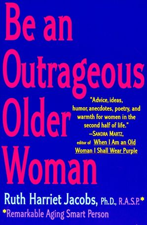 Be An Outrageous Older Woman Ruth H Jacobs E Book border=