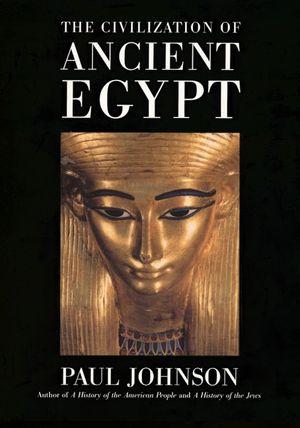The civilization of ancient egypt paul johnson e book fandeluxe Images