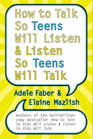 How to Talk So Teens Will Listen and Listen So Teens Will Talk book image