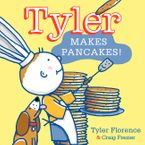 Tyler Makes Pancakes! Hardcover  by Tyler Florence