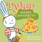 Tyler Makes Spaghetti! Hardcover  by Tyler Florence