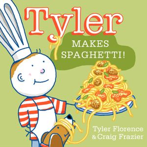 Tyler Makes Spaghetti! book image