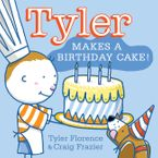 Tyler Makes a Birthday Cake! Hardcover  by Tyler Florence