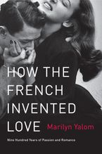 how-the-french-invented-love