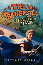 The Last Musketeer #2: Traitor's Chase Hardcover  by Stuart Gibbs