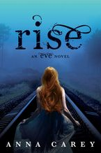 Rise Paperback  by Anna Carey