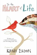 In the Heart of Life Hardcover  by Kathy Eldon