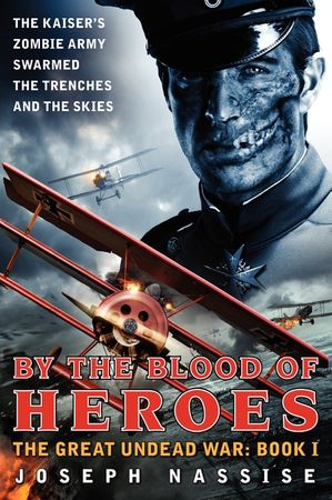 Book cover image: By the Blood of Heroes: The Great Undead War: Book I