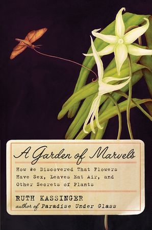 A Garden of Marvels Hardcover  by Ruth Kassinger