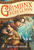 The Grimjinx Rebellion Paperback  by Brian Farrey
