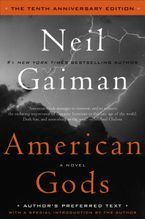 American Gods: The Tenth Anniversary Edition Hardcover  by Neil Gaiman