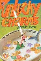 Unlucky Charms Paperback  by Adam Rex