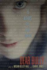 Dear Bully: Seventy Authors Tell Their Stories