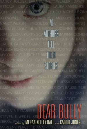 Dear Bully: Seventy Authors Tell Their Stories book image