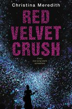 Red Velvet Crush Hardcover  by Christina Meredith