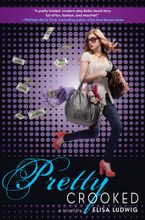 Pretty Crooked Hardcover  by Elisa Ludwig