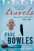 Travels Paperback  by Paul Bowles
