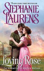 Loving Rose Paperback  by Stephanie Laurens