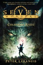 Seven Wonders Book 1: The Colossus Rises Hardcover  by Peter Lerangis