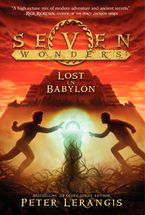Seven Wonders Book 2: Lost in Babylon Hardcover  by Peter Lerangis