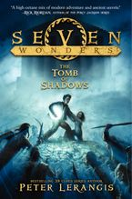 Seven Wonders Book 3: The Tomb of Shadows Hardcover  by Peter Lerangis