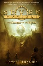 Seven Wonders Book 4: The Curse of the King Hardcover  by Peter Lerangis