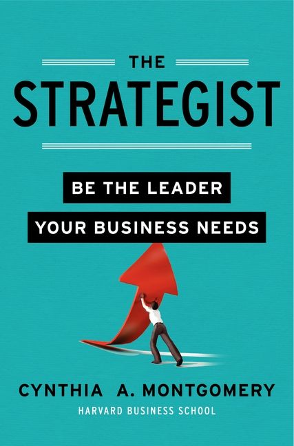 Book cover image: The Strategist: Be the Leader Your Business Needs